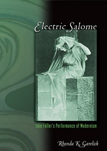 Electric Salome: Loie Fuller's Performance of Modernism cover