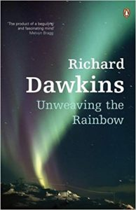 Unweaving the Rainbow: Science, Delusion and the Appetite for Wonder cover