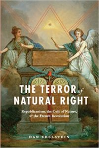 The Terror of Natural Right: Republicanism, the Cult of Nature, and the French Revolution cover