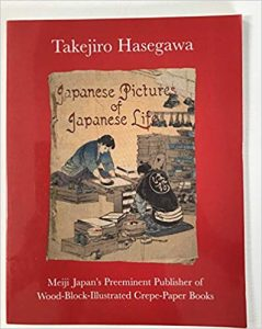 Takejiro Hasegawa: Meiji Japan's Preeminent Publisher of Wood-block-illustrated Crepe-paper Books cover