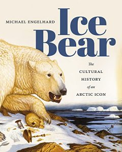 Ice Bear: The Cultural History of an Arctic Icon cover