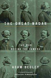 The Great Nadar: The Man Behind the Camera cover