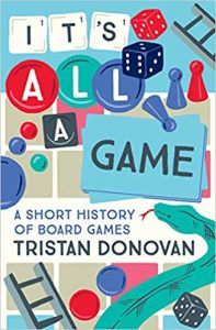 It's All a Game: The History of Board Games from Monopoly to Settlers of Catan cover