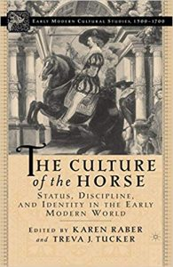 The Culture of the Horse: Status, Discipline, and Identity in the Early Modern World cover