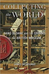 Collecting the World: Hans Sloane and the Origins of the British Museum cover