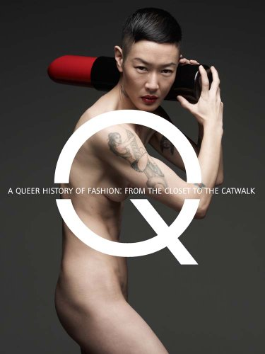 A Queer History of Fashion: From the Closet to the Catwalk cover