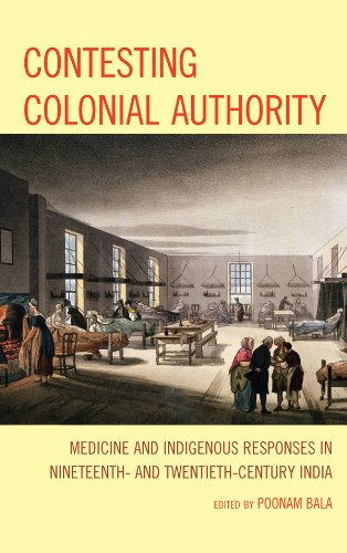 Contesting Colonial Authority: Medicine and Indigenous Responses in Nineteenth- and Twentieth-Century India cover