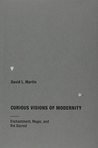 Curious Visions of   Modernity: Enchantment, Magic, and the Sacred cover