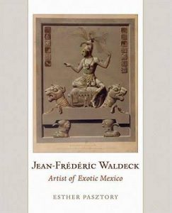 Jean-Frederic Waldeck: Artist of Exotic Mexico cover