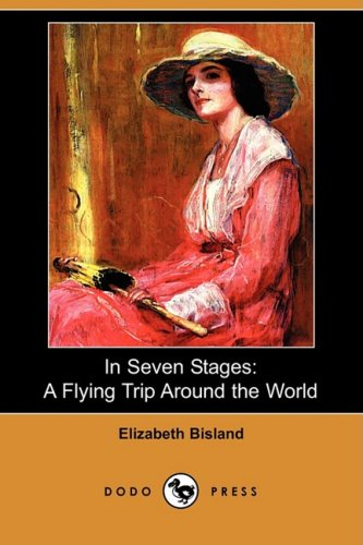 In Seven Stages: A Flying Trip Around the World cover