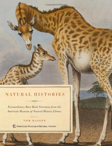 Natural Histories:   Extraordinary Rare Book Selections from the American Museum of Natural   History Library cover