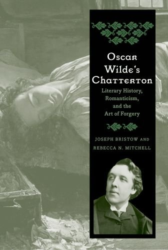 Oscar Wilde's Chatterton: Literary History, Romanticism, and the Art of Forgery cover