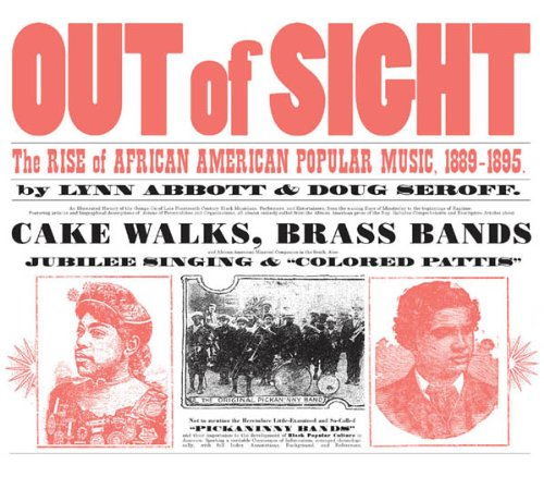 Out of Sight: The Rise of African American Popular Music, 1889-1895 cover
