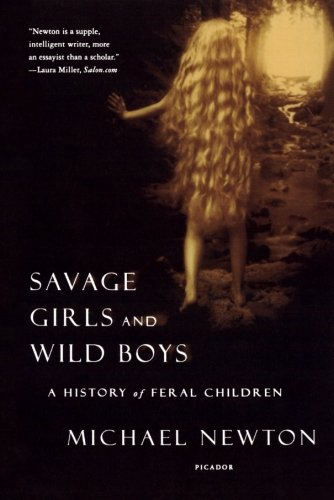 Savage Girls and Wild Boys: A History of Feral Children cover
