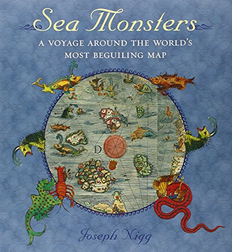 Sea Monsters: A   Voyage around the World's Most Beguiling Map cover