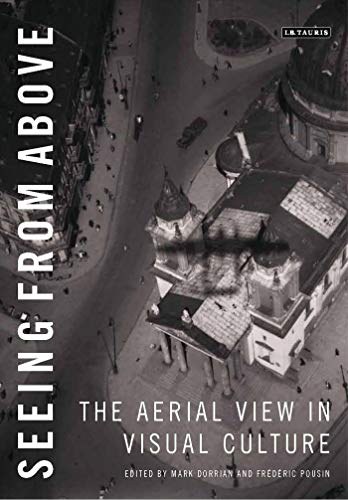 Seeing from Above: The Aerial View in Visual Culture  cover