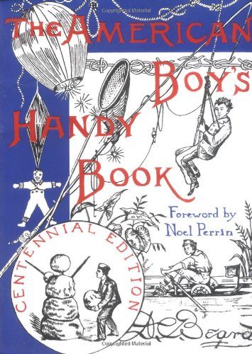 The American Boy's Handy Book: What to Do and How to Do It, Centennial Edition cover
