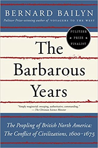 The Barbarous Years: The Peopling of British North America cover