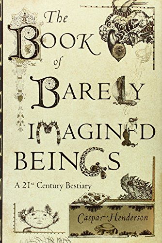 The Book of Barely   Imagined Beings: A 21st Century Bestiary cover
