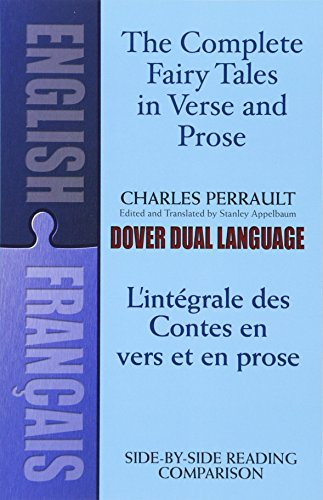 The Complete Fairy Tales in Verse and Prose/ L'Integrale des Contes en vers et en prose: A Dual-Language Book (English and French Edition) cover