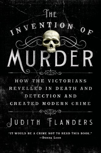 The Invention of   Murder: How the Victorians Revelled in Death and Detection and Created Modern   Crime cover