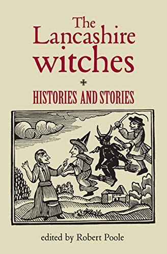 The Lancashire Witches: Histories and Stories cover