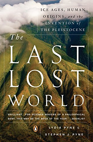 The Last Lost World: Ice Ages, Human Origins, and the Invention of the Pleistocene cover