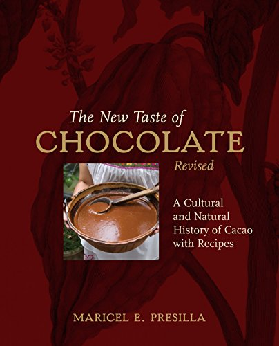 The New Taste of Chocolate: A Cultural & Natural History of Cacao with Recipes cover