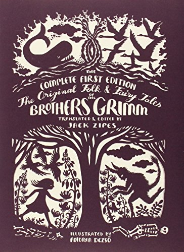 The Original Folk and Fairy Tales of the Brothers Grimm: The Complete First Edition cover