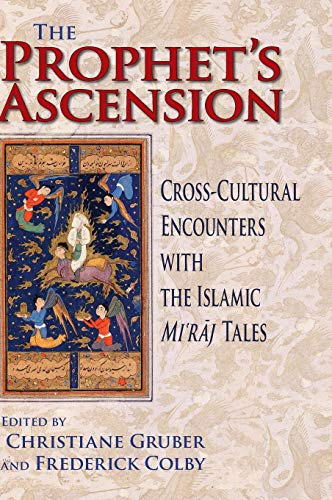 The Prophet's Ascension: Cross-Cultural Encounters with the Islamic Mi'raj Tales cover