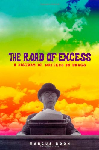 The Road of Excess: A History of Writers on Drugs Hardcover cover