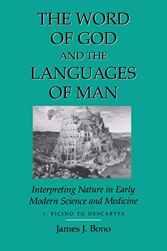 Word Of God & The Languages Of Man: Interpreting Nature In Early Modern Science And Medicine cover