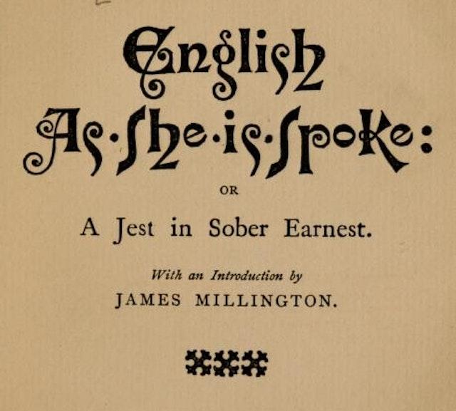 English As She Is Spoke (1884)