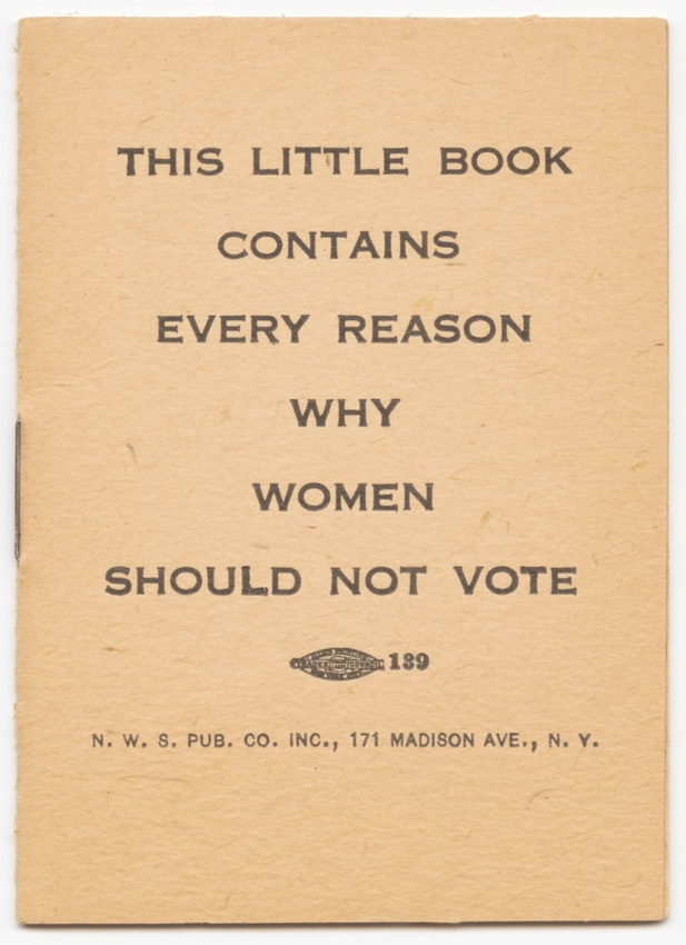 Empty joke book titled This Little Book Contains Every Reason Why Women Should Not Vote) caption={<em>This Little Book Contains Every Reason Why Women Should Not Vote</em> (New York: National Woman Suffrage Publishing Co., 1917).