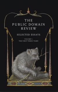 The Public Domain Review: Selected Essays, Vol. I cover
